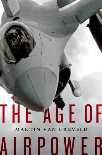 Book cover from The Age of Airpowerby Martin Van Creveld