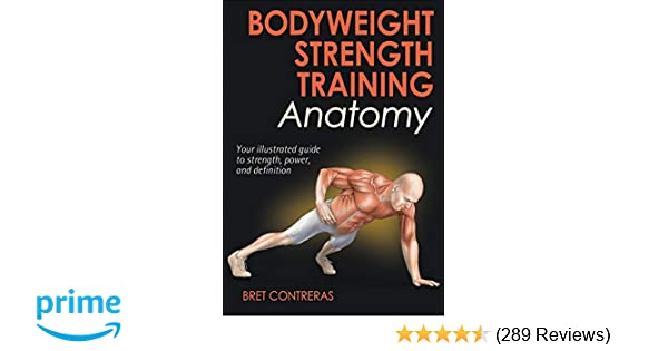 Bodyweight Strength Training Anatomy: Bret Contreras