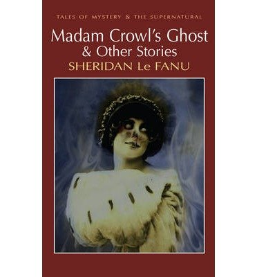 Download Madam Crowl's Ghost & Other Stories (Tales of Mystery & the Supernatural) (Paperback) - Common PDF
