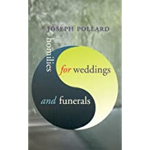 Homilies for Weddings & Funerals by Joseph Pollard (2004-11-29)