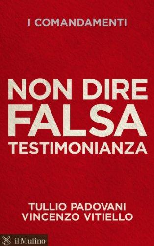 Non dire falsa testimonianza (Voci) (Italian Edition)