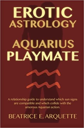 Erotic Astrology: Aquarius Playmate: A relationship guide to
