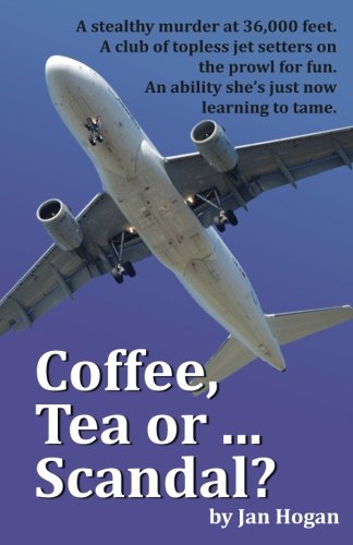 Hogan Star Airlines (Coffee, Tea or ... Scandal? (Coffee, Tea or ... Murder?) (Volume 4))