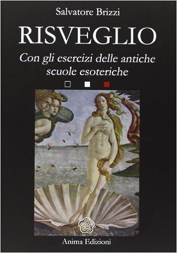 Salvatore Brizzi - Risveglio. Con esercizi delle antiche scuole esoteriche (2008)
