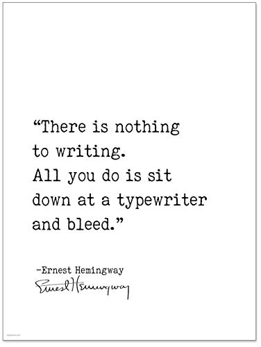 Canvas Fine Art Paper - Sit Down at a Typewriter and Bleed Ernest Hemingway, Author Signature Literary Quote Print. Fine Art Paper, Laminated, Framed, or Canvas with Hanger. Multiple Sizes for Home, Office, or School.
