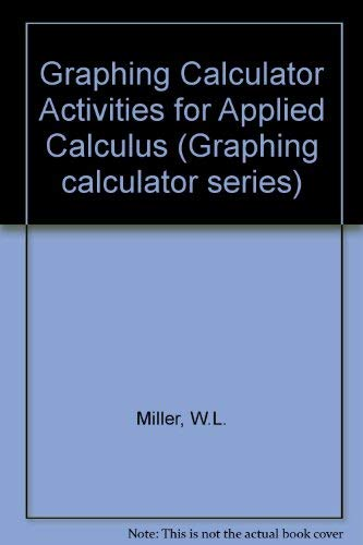 (TI-81 graphing calculator activities for applied calculus (Graphing calculator series) )