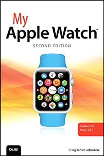 My Apple Watch (updated for Watch OS 2.0): Amazon.es: Craig James Johnston: Libros en idiomas extranjeros