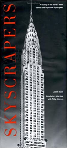 A History of the Worlds Most Extraordinary Buildings Revised and Updated Skyscrapers