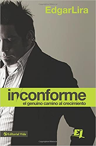 Inconforme (Especialidades Juveniles) (Spanish Edition): Edgar Lira: 9780829764888: Amazon.com: Books
