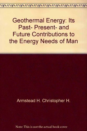 Geothermal energy: Its past, present, and future contributions to the energy needs of man (Future Of Geothermal Energy In The United States)