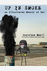 Up in Smoke: An Illustrated Memoir of War (The Further Adventures of Doctrine Man!!) (Volume 4) by Doctrine Man!! (2015-11-23) Paperback