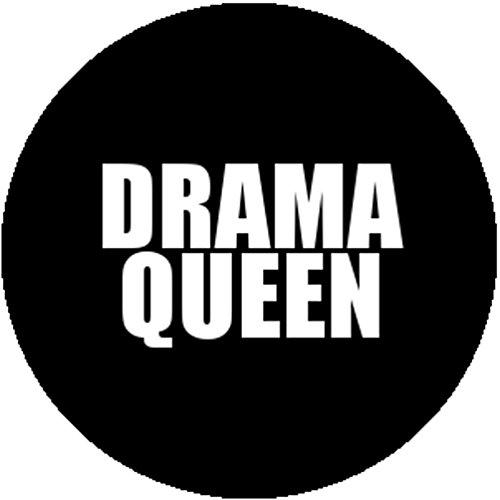 Black Fashion Badge Button Drama Queen Bitch Diva Funny Crazy Psycho Joke Humor