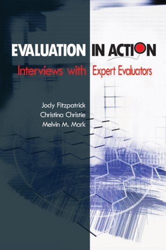 Evaluation in Action: Interviews With Expert Evaluators by Fitzpatrick, Jody L., Christie, Christina A., Mark, Melvin M (July 29, 2008) Paperback