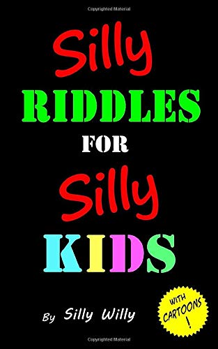 Silly Riddles for Silly Kids: Silly Willy: 9781540822468