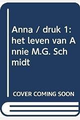 ANNA - Het Leven Van Annie M.G. Schmidt Hardcover
