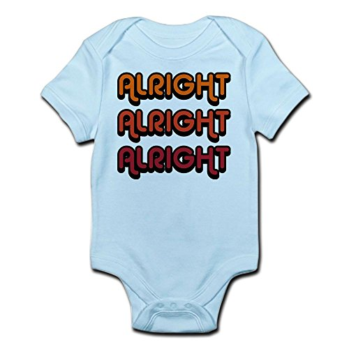 CafePress - Dazed And Confused Movie Gear Alright Alright Alri - Cute Infant Bodysuit Baby Romper