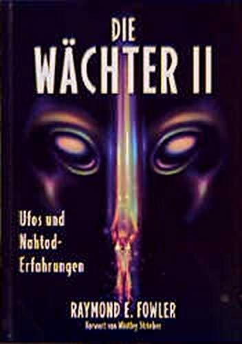 Ufos und Nahtoderfahrungen (Die Wächter , Band 2)