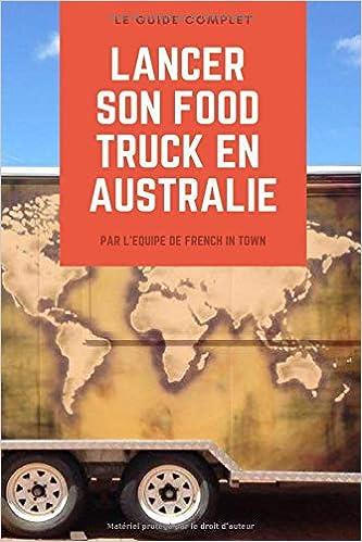Lancer son food truck en Australie: Le guide complet testé sur le terrain!