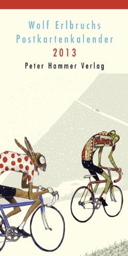 Wolf Erlbruchs Postkartenkalender 2013: Starke Stücke