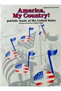 America, My Country!: Patriotic music of the United States ()