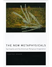 The New Metaphysicals: Spirituality and the American Religious Imagination