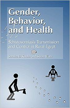 Samiha El Katsha - Gender, Behavior, And Health: Schistosomiasis Transmission And Control In Rural Egypt