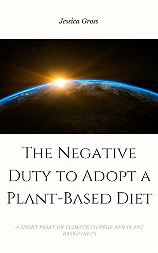 Research Paper Essays The Negative Duty To Adopt A Plantbased Diet A Short Essay On Climate High School Essay Help also English Essays Topics Amazoncom The Negative Duty To Adopt A Plantbased Diet A Short  Narrative Essay Thesis