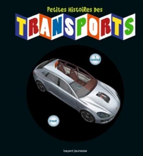 Petites histoires des transports: Ou comment ont évolué les moyens de transport depuis leur invention