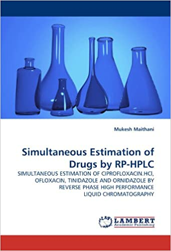 Simultaneous Estimation of Drugs by RP-HPLC: SIMULTANEOUS ESTIMATION OF CIPROFLOXACIN.HCl, OFLOXACIN, TINIDAZOLE AND ORNIDAZOLE BY REVERSE PHASE HIGH ...