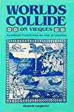 img - for Worlds Collide on Vieques: An Intimate Portrait from the Time of Columbus book / textbook / text book