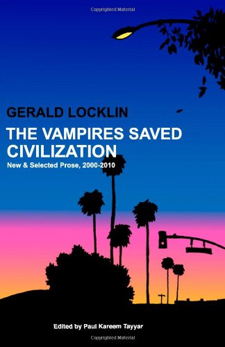 Download The Vampires Saved Civilization: New and Selected Prose, 2000-2010 ebook