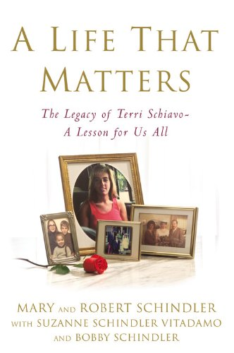A Life That Matters: The Legacy of Terri Schiavo -- A Lesson for Us - Central Terminal Shops Grand