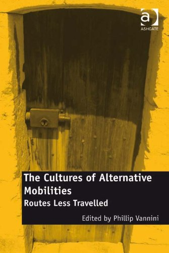 Download The Cultures of Alternative Mobilities: Routes Less Travelled Pdf