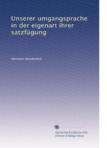 Unserer umgangsprache in der eigenart ihrer satzfügung (German Edition)