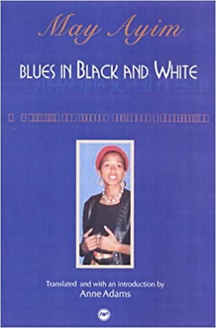 BLUES IN BLACK AND WHITE by May Ayim (2003-07-01)