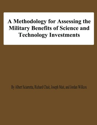 A Methodology for Assessing the Military Benefis of Science and Technology Investments PDF