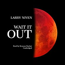 Wait It Out Audiobook by Larry Niven Narrated by Bronson Pinchot