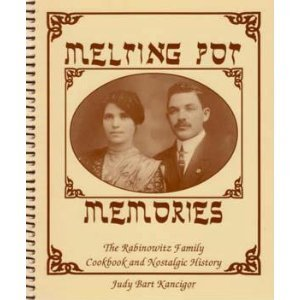 Melting Pot Memories : The Rabinowitz Family Cookbook and Nostalgic History