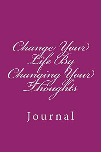 Change Your Life By Changing Your Thoughts: Journal por Wild Pages Press