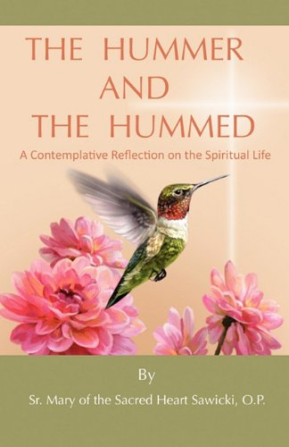 The Hummer and the Hummed: A contemplative reflection on the spiritual life pdf epub