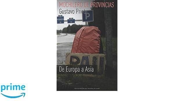 Mochilero de provincias: De Europa a Asia (Volume 2) (Spanish Edition): Gustavo Prieto, Marco Manrique: 9781515076964: Amazon.com: Books