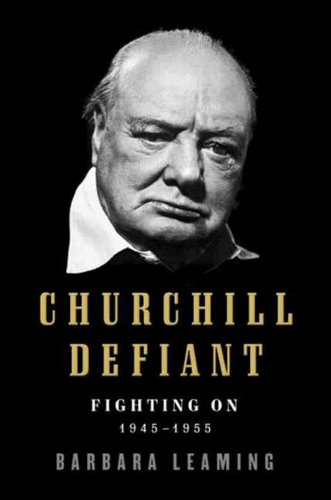 Churchill Defiant: Fighting On: 1945-1955 cover