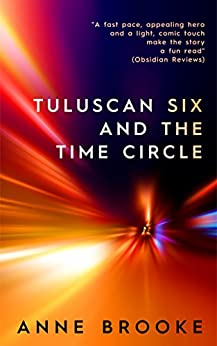 Tuluscan Six and the Time Circle by [Brooke, Anne]