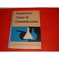Physikalische Chemie für Laboranten