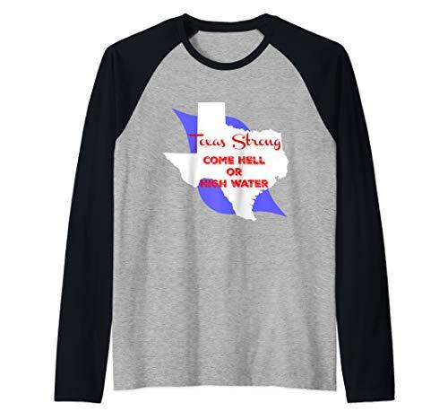 Texas Strong Come Hell Or High Water Raglan Baseball Tee
