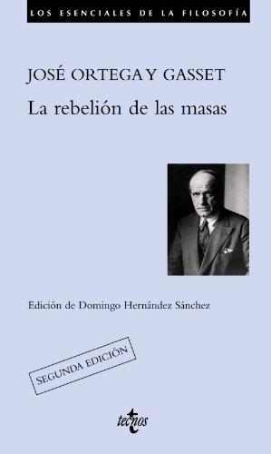 La rebelion de las masas (Los Escenciales de la Filosofia/ The Essentials of Philosophy) (Spanish Edition)