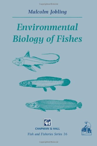 Environmental Biology of Fishes (Fish & Fisheries Series)