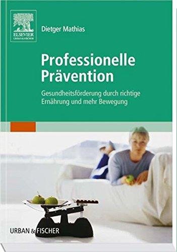 Professionelle Prävention: Gesundheitsförderung durch richtige Ernährung und mehr Bewegung