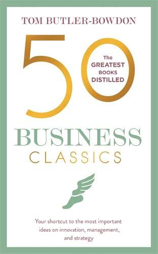 50 Business Classics  Your Shortcut To The Most Important Ideas On Innovation Management And Strategy  50 Classics