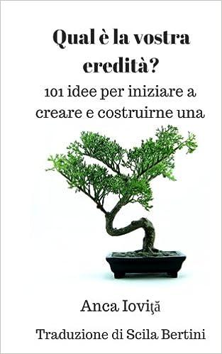 Qual E La Vostra Eredita 101 Idee Per Iniziare A Creare E